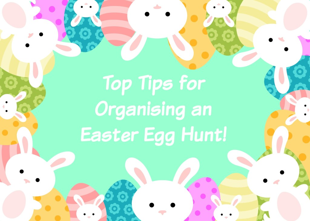 Top Tips for Organising an Easter Egg Hunt