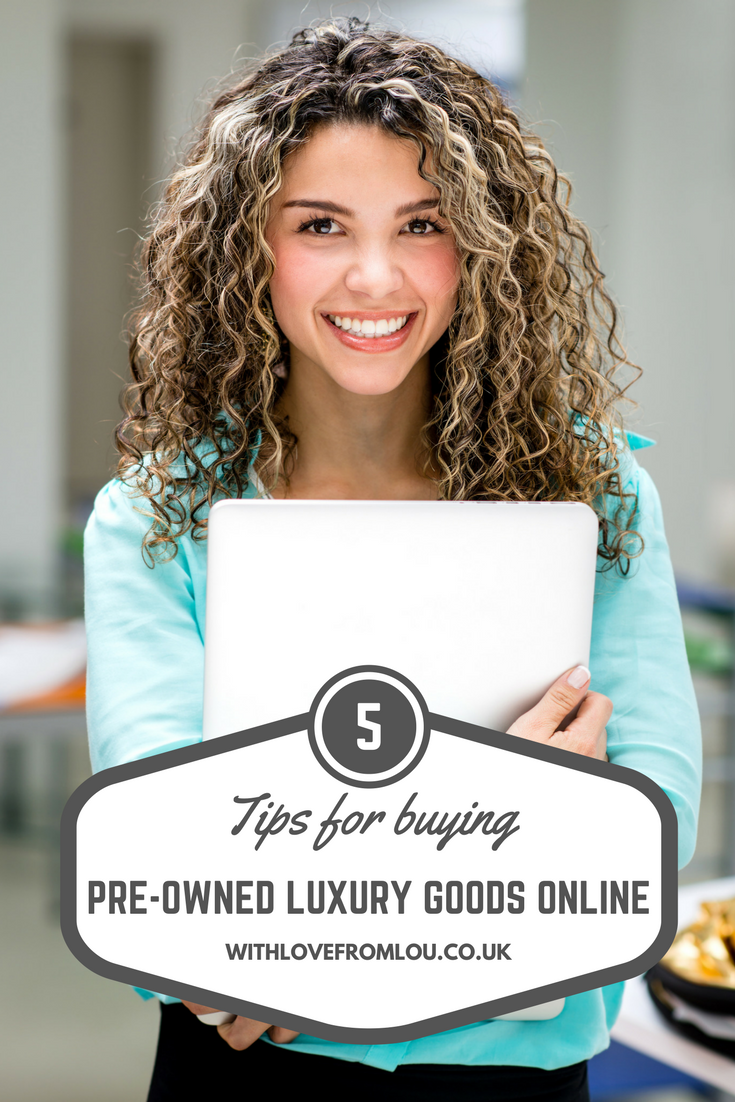 Top Tips for Buying Pre-Owned Luxury Goods Online