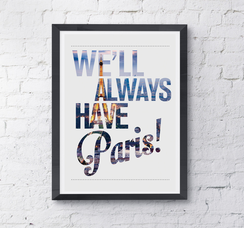 We'll Always Have Paris Print from Prints With Feelings