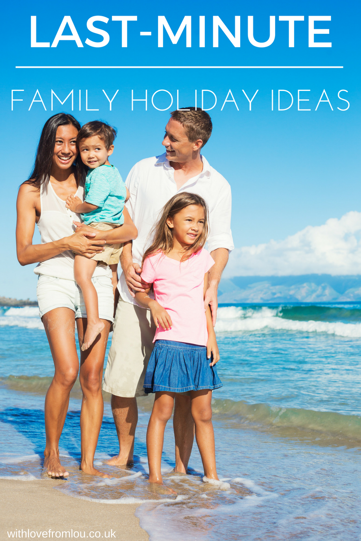 Last-Minute Family Holiday Ideas