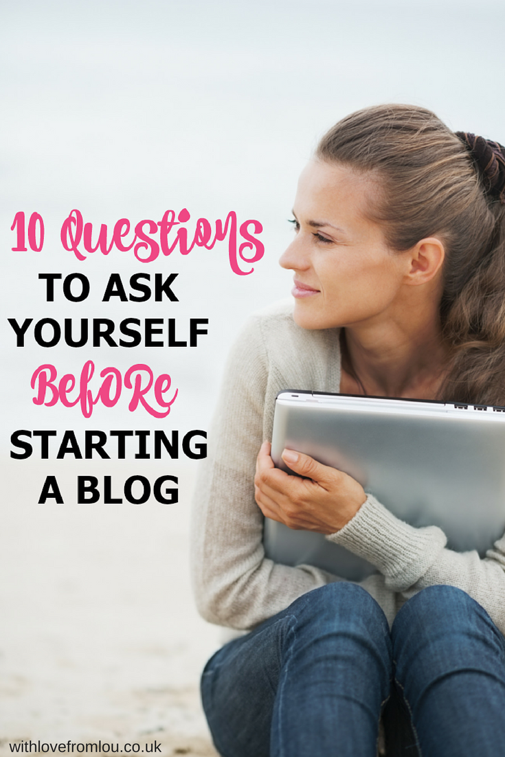 10 Questions to Ask Yourself Before Starting a Blog