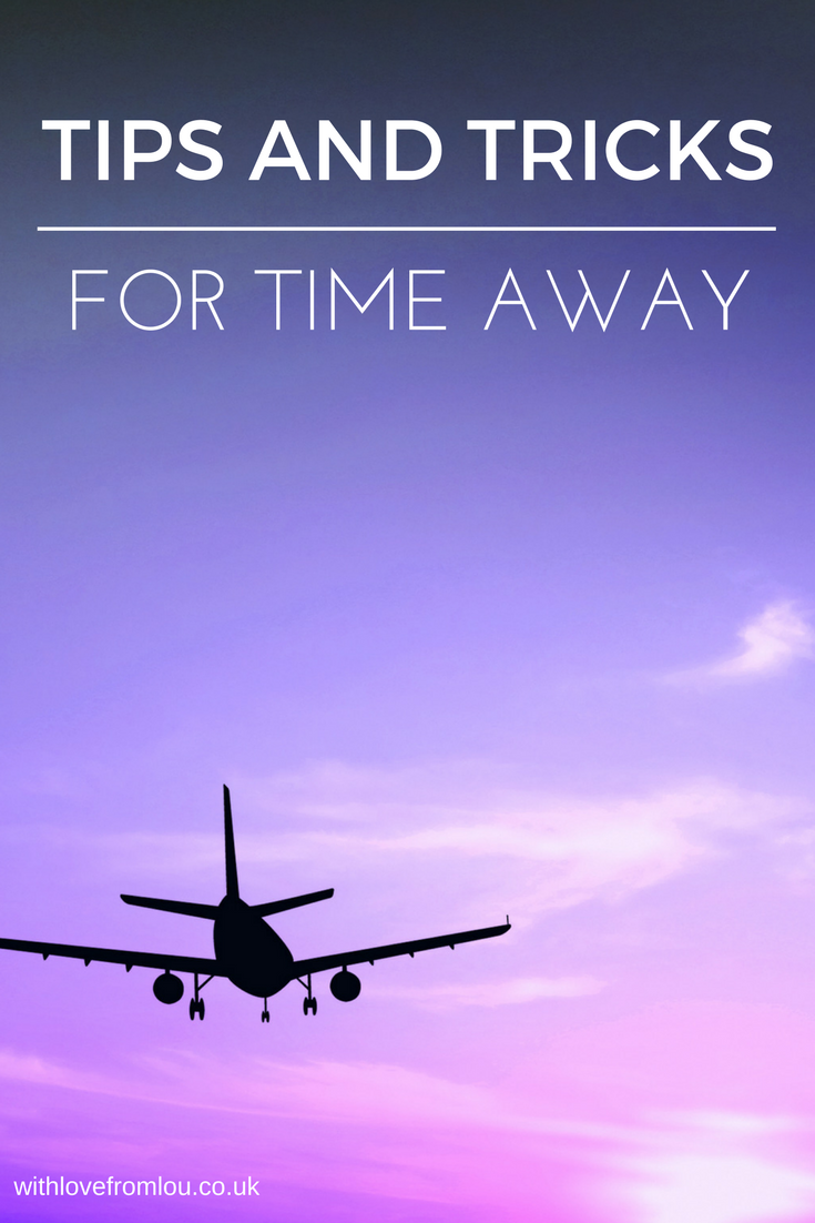 Tips And Tricks For Time Away