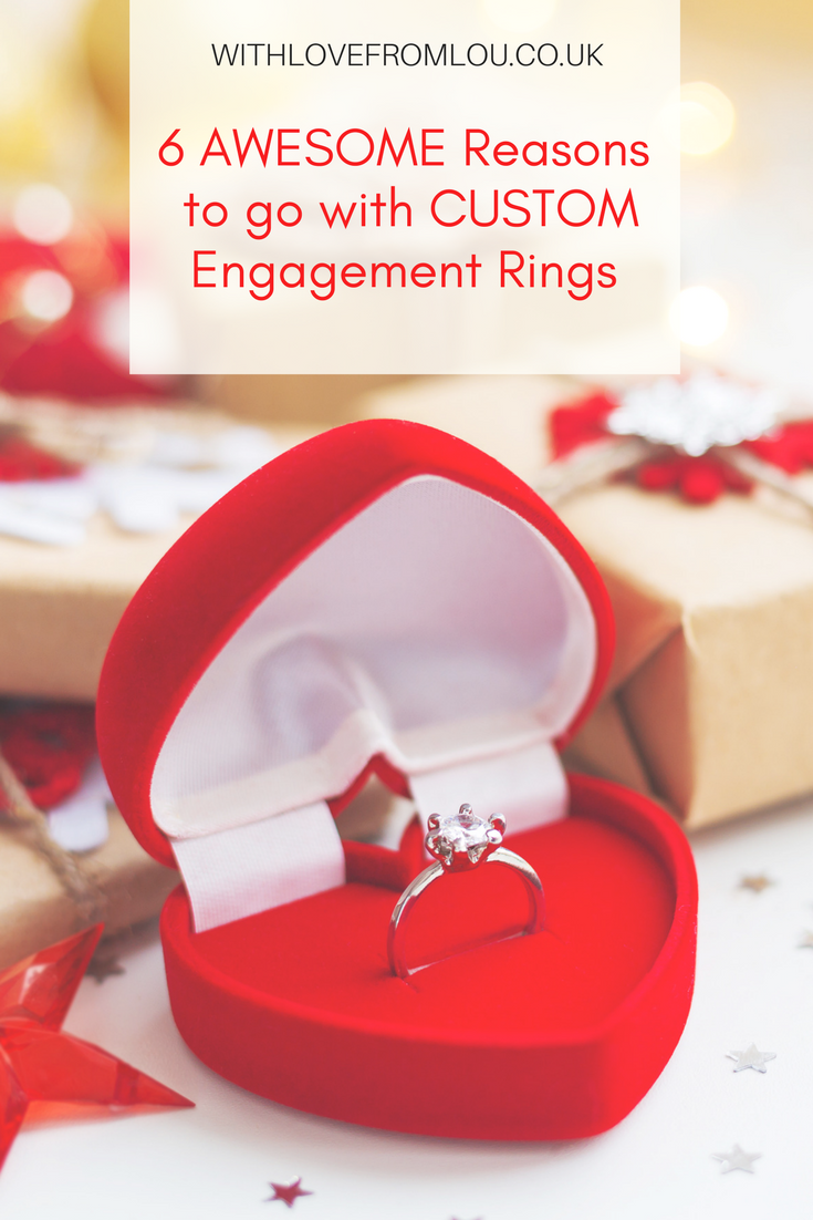6 Awesome Reasons To Go With Custom Engagement Rings