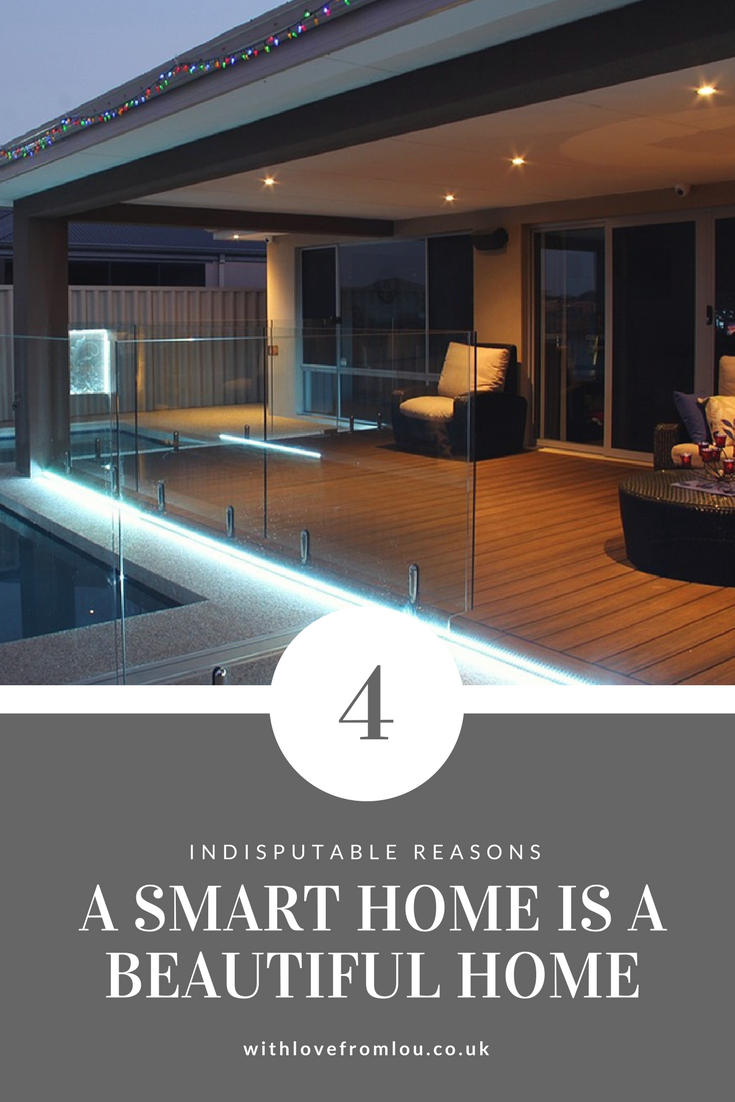4 Indisputable Reasons A Smart Home Is A Beautiful Home
