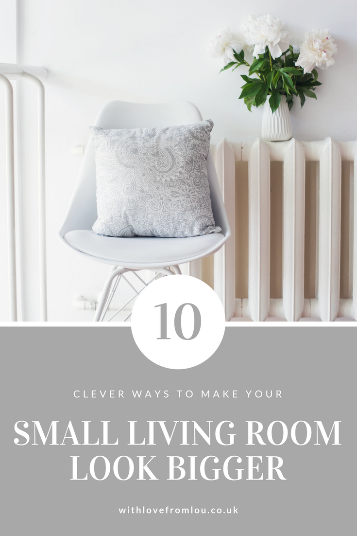 Clever Ways To Make Your Small Living Room Look Bigger