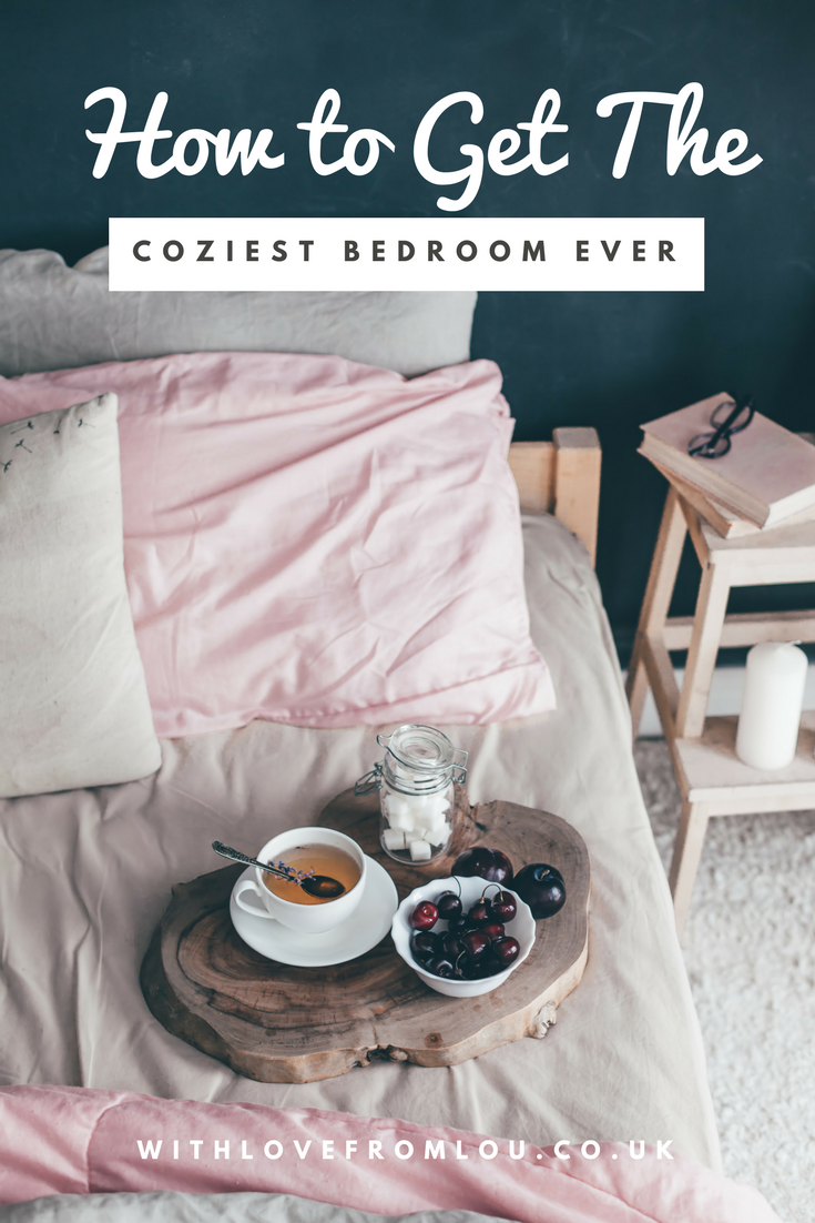 How to Get The Coziest Bedroom Ever