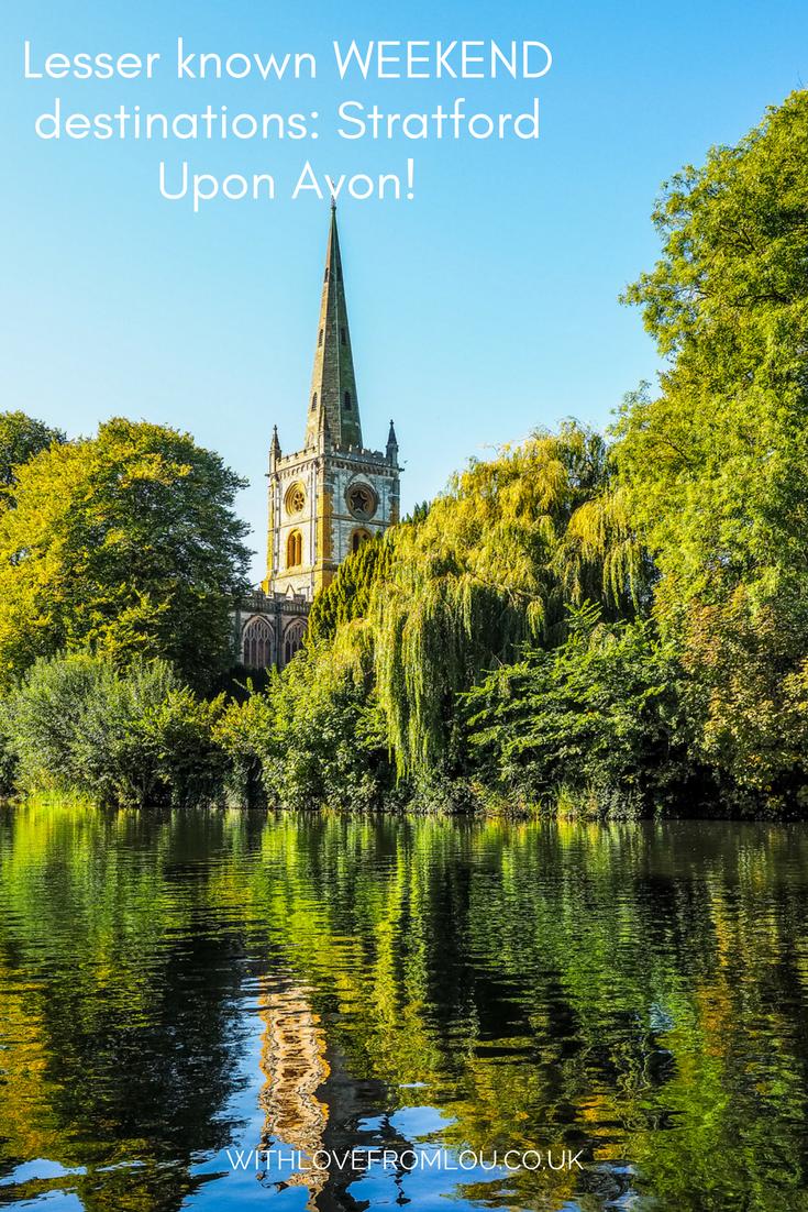 Lesser Known Weekend Destinations: Stratford-Upon-Avon