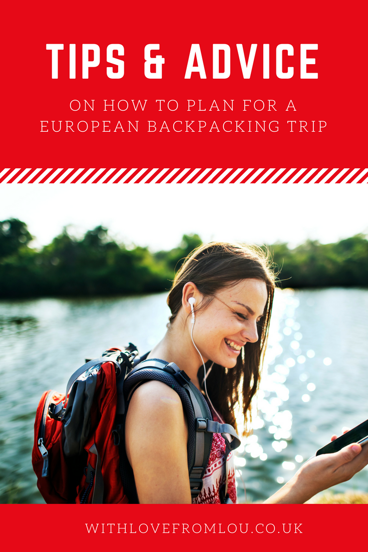 Tips & Advice on How to Plan for a European Backpacking Trip