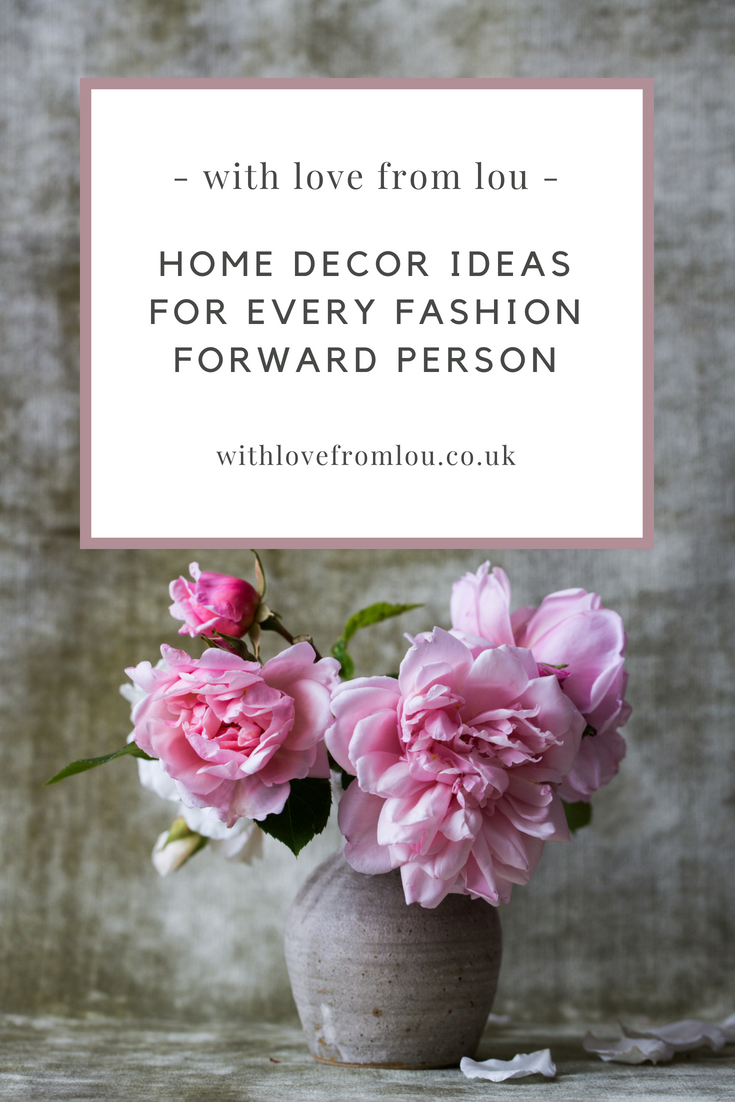 Home Décor Ideas for Every Fashion Forward Person