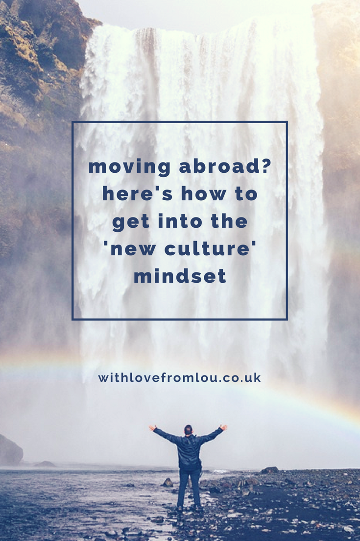 Moving Abroad? Here's How To Get Into The 'New Culture Mindset'