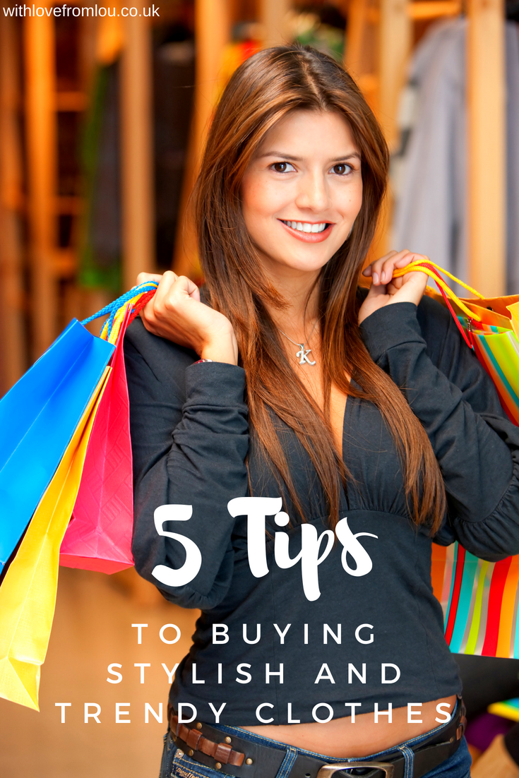 5 Tips to Buying Stylish and Trendy Clothes
