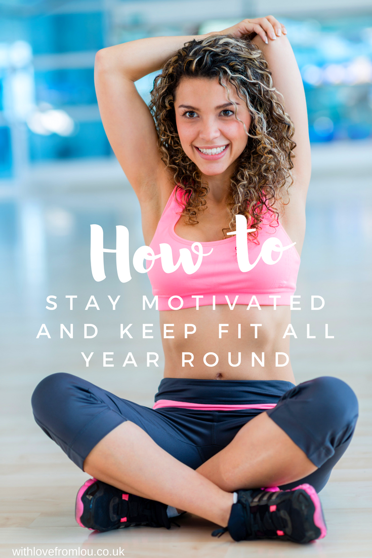 How to Stay Motivated and Keep Fit All Year Round