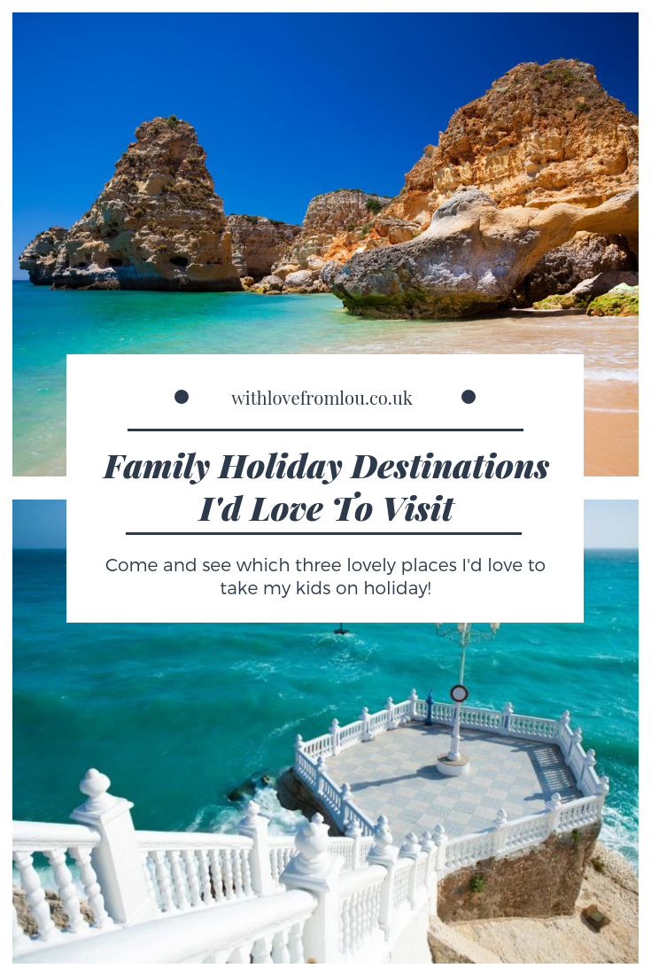 Family Holiday Destinations I'd Love To Visit
