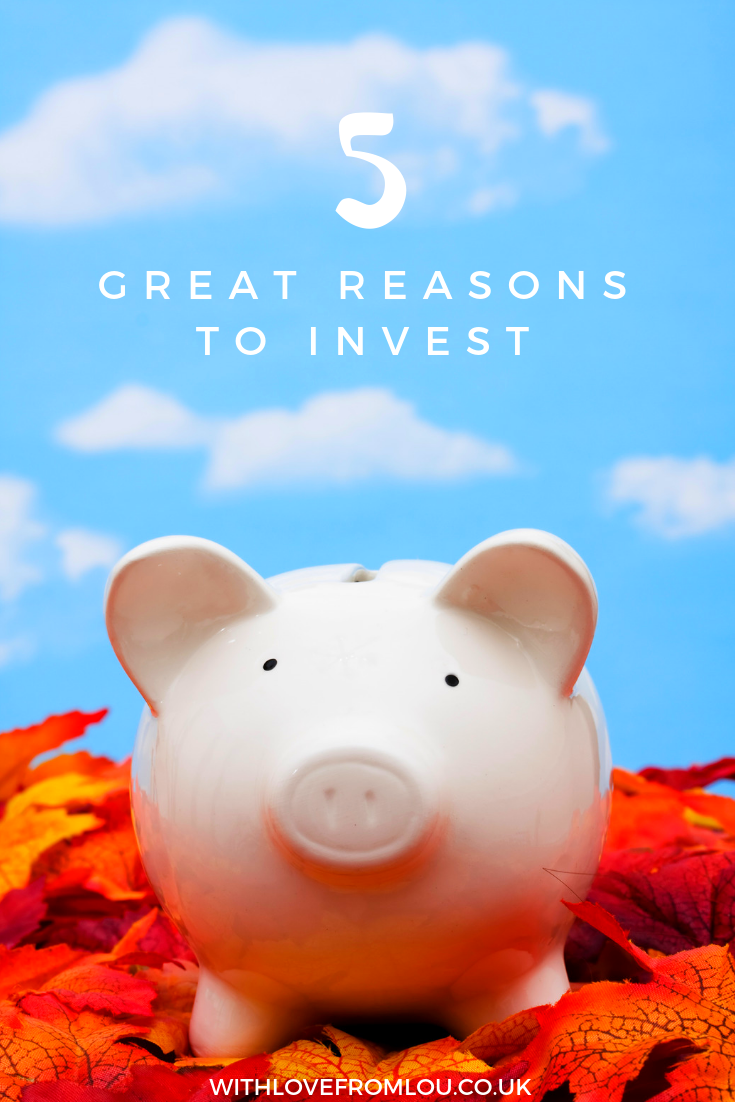 5 Great Reasons To Invest