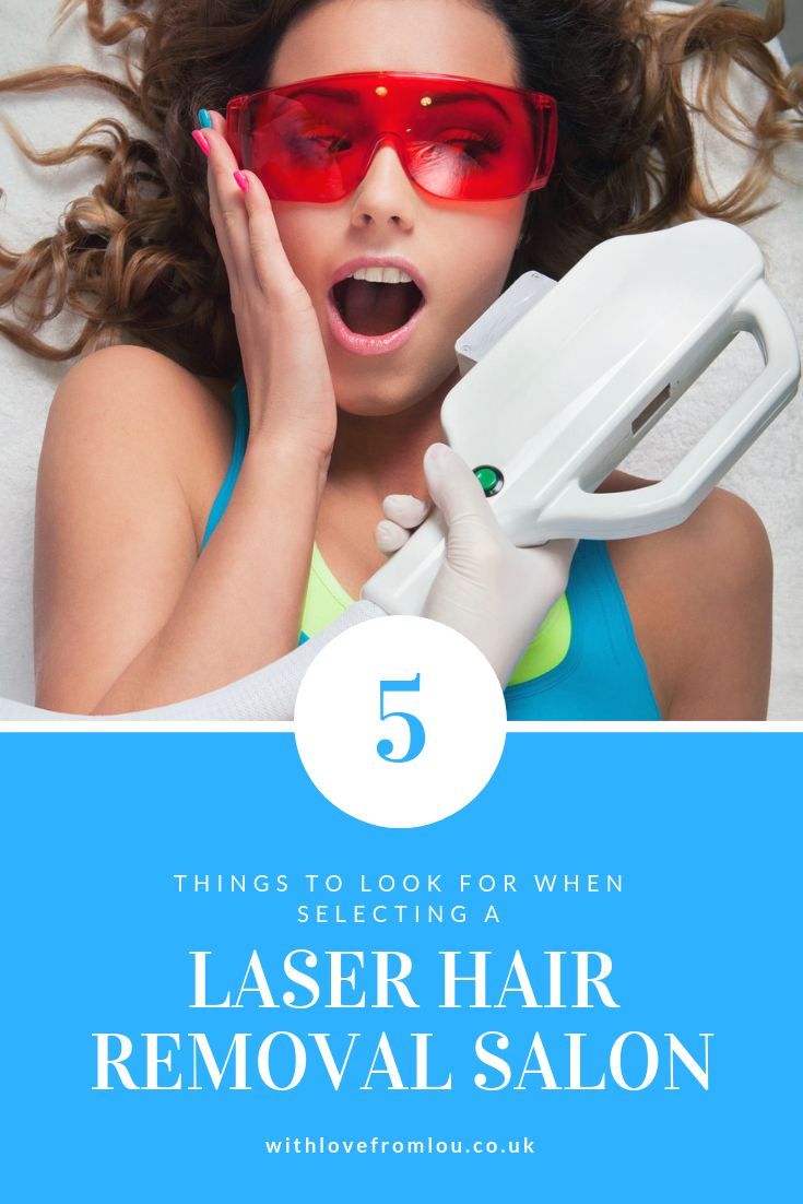 The top 5 things to look for when selecting a laser hair removal salon