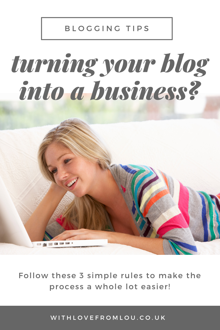 Turning Your Blog Into A Business? Always Follow These 3 Rules