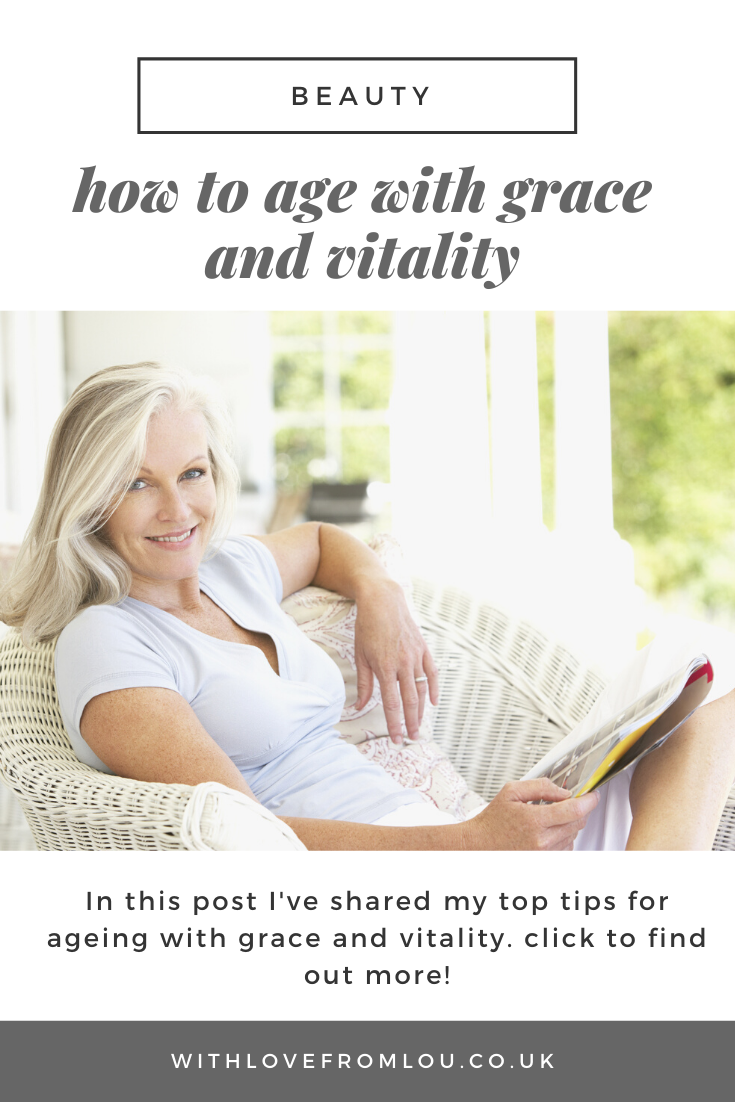 How To Age With Grace And Vitality With Love From Lou